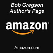 Link to Bob Gregson Author's Page on Amazon.com